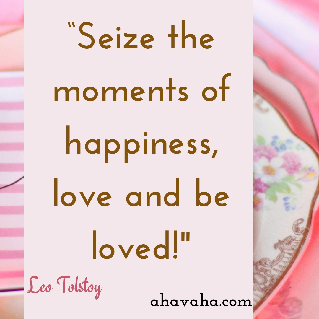 Seize the moments of happiness, love and be loved! - Leo Tolstoy Quote Social Media Square Image