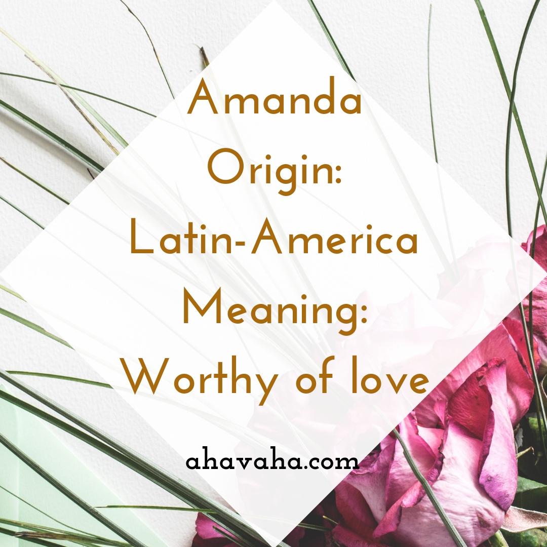 Amanda Origin - Latin-America Meaning - Worthy of love - Female Names Based On Love Social Media Square Image