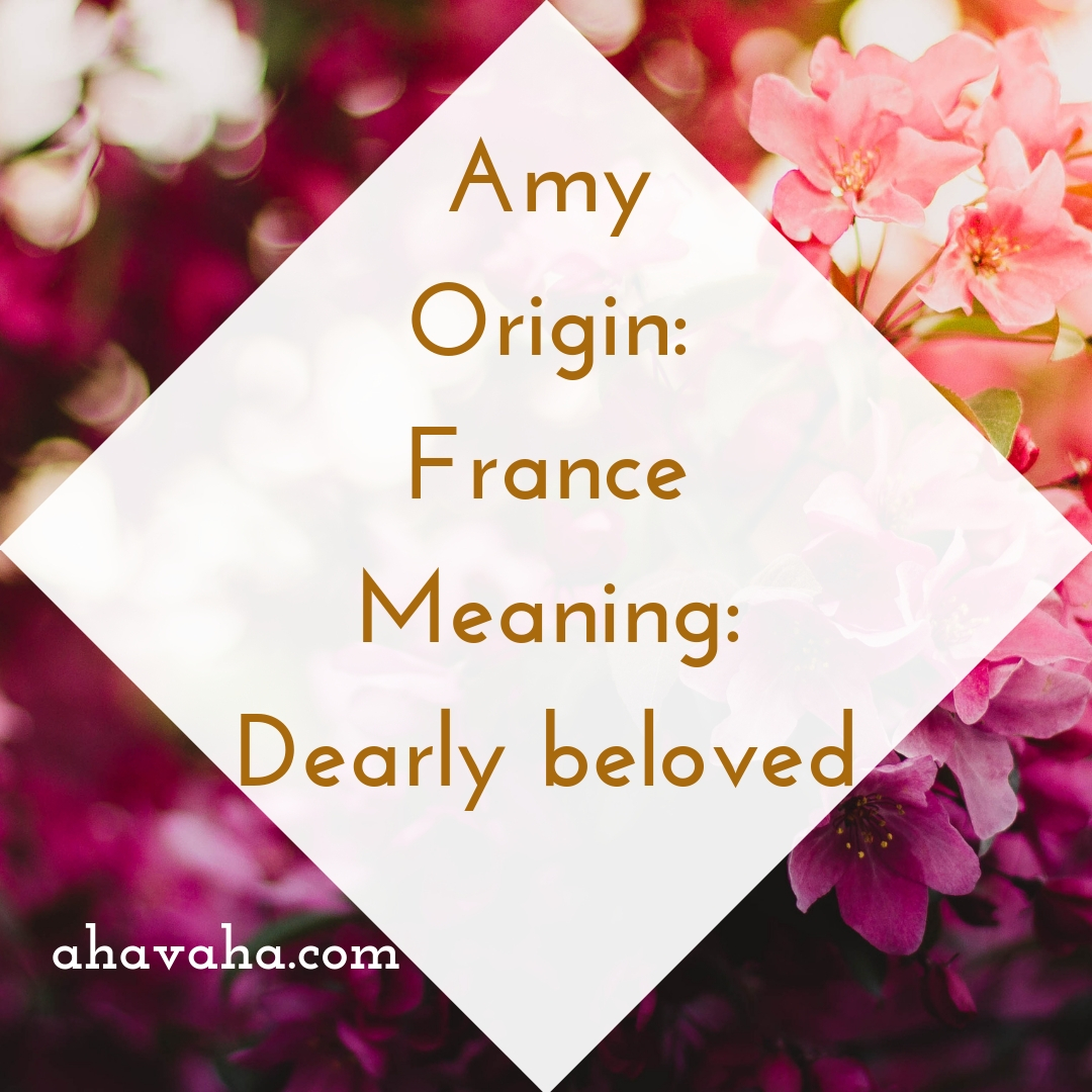 Amy - Origin - France Meaning - Dearly beloved - Female Names Based On Love Social Media Square Image