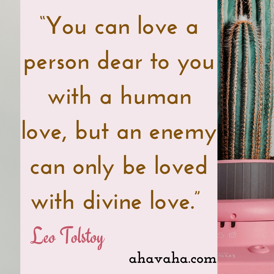 You can love a person dear to you with a human love, but an enemy can only be loved with divine love - Leo Tolstoy Quote Social Media Square Image