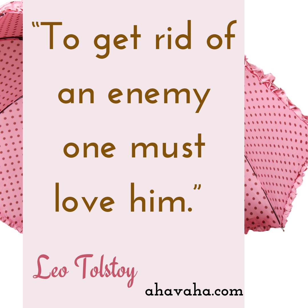 To get rid of an enemy one must love him - Leo Tolstoy Quote Social Media Square Image